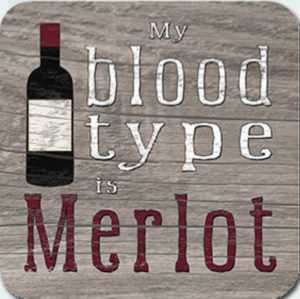 Blood Type is Merlot Coaster