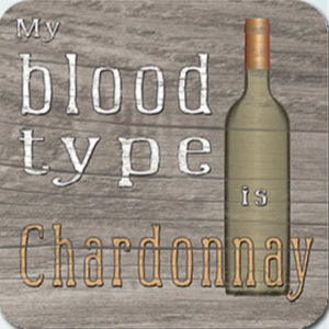 Blood Type is Chardonnay Coaster