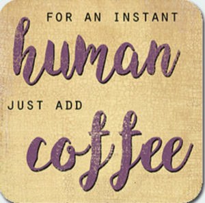 Instant Human Coaster