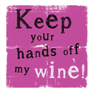 Hands off my wine Fridge Magnet
