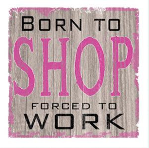 Born to shop Fridge Magnet