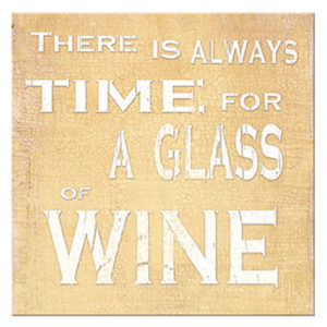 Always time to drink wine Plaque