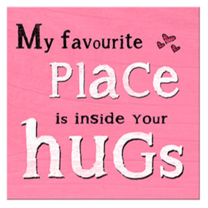 Favourite place hugs Plaque