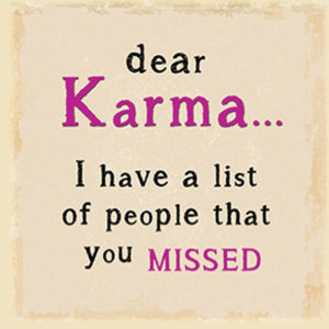 Dear Karma Plaque