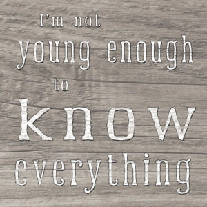 Young Enough Know Everything  Plaque