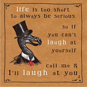 Laugh at Yourself  Plaque