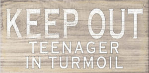 Keep out teenager...Plaque