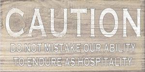 Caution hospitality  Plaque