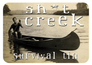 Sh*t Creek Survival Slip Lid Tin